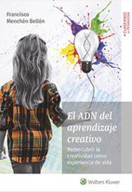 Adn Del Aprendizaje Creativo, El - Redescubrir La Creatividad Como Experiencia De Vida - Francisco Menchen Bellon