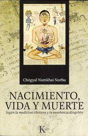Nacimiento, Vida Y Muerte - Chogyal Namkhai Norbu
