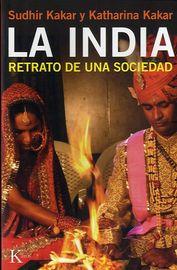 La  india  -  Retrato De Una Sociedad - Sudhir  Kakar  /  Katharina  Kakar