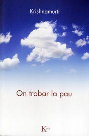 On Trobar La Pau - Jiddu Krishnamurti