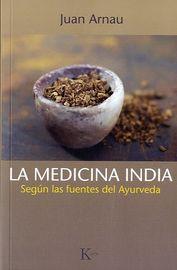 La  medicina india  -  Segun Las Fuentes Del Ayurveda - Juan Arnau Navarro