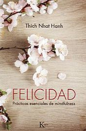 Felicidad - Practicas Esenciales De Mindfulness - Thich Nhat Hanh