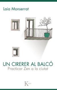 UN CIRERER AL BALCO - PRACTICAR ZEN A LA CIUTAT
