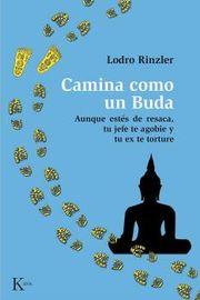 Camina Como Un Buda - Aunque Estes De Resaca, Tu Jefe Te Agobie Y Tu Ex Te Torture - Lodro Rinzler