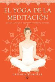 Yoga De La Meditacion, El - Serena La Mente Y Despierta Tu Espiritu Interior - Stephen Sturgess