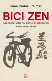 Bici Zen - Ciclismo Urbano Como Meditacion - Juan Carlos Kreimer