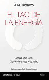 Tao De La Energia, El - Qigong Para Todos - Claves Dieteticas Y De Salud - Jose Maria Romero Marti