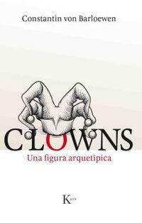 CLOWNS - UNA FIGURA ARQUETIPICA