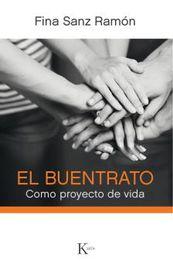 Buentrato, El - Como Proyecto De Vida - Fina Sanz Ramon