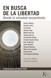 En Busca De La Libertad - Desde La Voluntad Secuestrada - Montse Batlle Motas