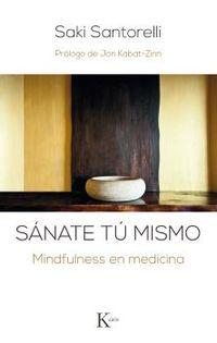 SANATE TU MISMO - MINDFULNESS EN MEDICINA