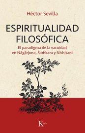 ESPIRITUALIDAD FILOSOFICA - EL PARADIGMA DE LA VACUIDAD EN NAGARJUNA, SAMKARA Y NISHITANI