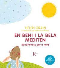 En Beni I La Bela Mediten - Mindfulness Per A Nens - Helen Grain / Mariona Cabassa (il. )