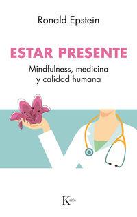 ESTAR PRESENTE - MINDFULNESS, MEDICINA Y CALIDAD HUMANA