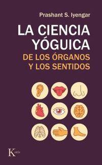CIENCIA YOGUICA DE LOS ORGANOS Y LOS SENTIDOS, LA