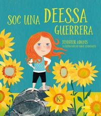 Soc Una Deessa Guerrera - Jennifer Adams / Carme Lemniscates (il. )