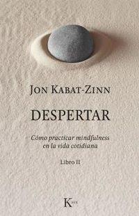 DESPERTAR - COMO PRACTICAR MINDFULNESS EN LA VIDA COTIDIANA