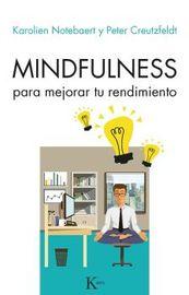 Mindfulness Para Mejorar Tu Rendimiento - Karolien Notebaeret / Peter Creutzfeldt