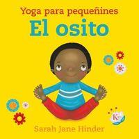 Osito, El - Yoga Para Pequeñines - Sarah Jane Hinder