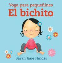 Bichito, El - Yoga Para Pequeñines - Sarah Jane Hinder