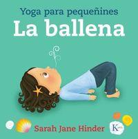 Ballena, La - Yoga Para Pequeñines - Sarah Jane Hinder