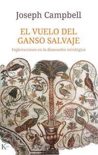 Vuelo Del Ganso Salvaje, El - Exploraciones En La Dimension Mitologica - Joseph Campbell