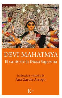 Devi Mahatmya - El Canto De La Diosa Suprema - Anonimo