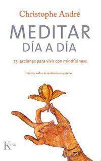 MEDITAR DIA A DIA - 25 LECCIONES PARA VIVIR CON MINDFULNESS