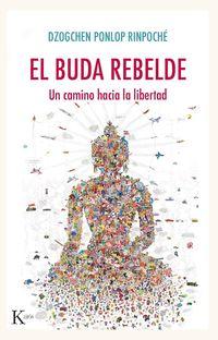 Buda Rebelde, El - Un Camino Hacia La Libertad - Dzogchen Ponlop Rinpoche