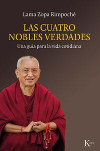 Cuatro Nobles Verdades, Las - Una Guia Para La Vida Cotidiana - Lama Zopa Rimpoche