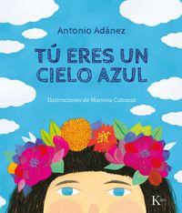 Tu Eres Un Cielo Azul - Antonio Adanez / Mariona Cabassa (il. )