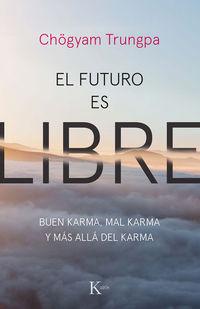 """Futuro Es Libre, El - Buen Karma, Mal Karma Y Mas Alla Del Karma - Ch""""gyam Trungpa"""