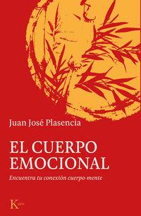 Cuerpo Emocional, El - Encuentra Tu Conexion Cuerpo-Mente - Juan Jose Plasencia Negrin