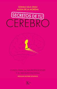 SECRETOS DE TU CEREBRO - CLAVES PARA LA NEUROFELICIDAD Y EL NEUROCOACHING