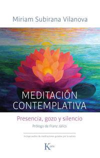 Meditacion Contemplativa - Presencia, Gozo Y Silencio - Miriam Subirana Vilanova