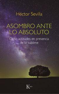 ASOMBRO ANTE LO ABSOLUTO - OCHO ACTITUDES EN PRESENCIA DE LO SUBLIME