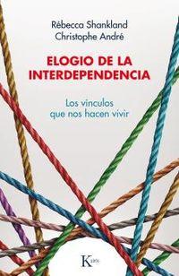 ELOGIO DE LA INTERDEPENDENCIA - LOS VINCULOS QUE NOS HACEN VIVIR