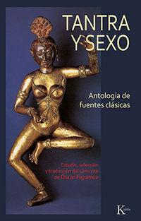 TANTRA Y SEXO - ANTOLOGIA DE FUENTES CLASICAS