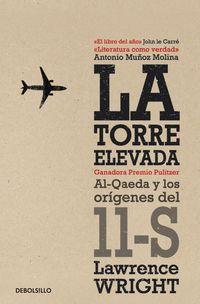 Torre Elevada, La - Al-Qaeda Y Los Origenes Del 11-S - Lawrence Wright