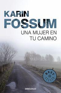 Una mujer en tu camino - Karin Fossum