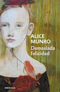 Demasiada Felicidad - Alice Munro
