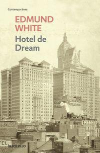 Hotel De Dream - Edmund White