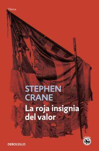 La roja insignia del valor - Stephen Crane