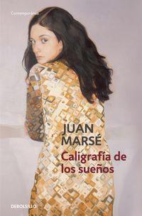 Caligrafia De Los Sueños - Juan Marse
