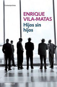 Hijos Sin Hijos - Enrique Vila-matas