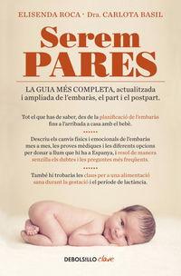 Serem Pares - La Guia Mes Completa, Actualitzada I Ampliada D'embaras, Part I Postpart - Elisenda  Roca  /  Carlota  Basil