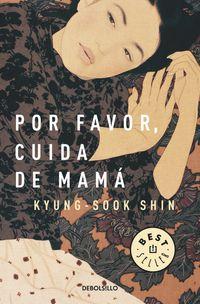 Por Favor Cuida De Mama - Kyung-sook Shin