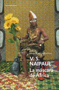 La mascara de africa - V. S. Naipaul