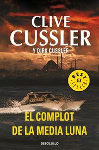 El complot de la media luna - Clive  Cussler  /  Dirk  Cussler