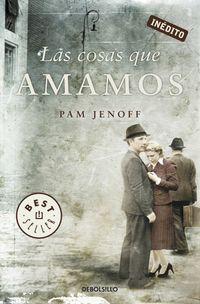 Las cosas que amamos - Pam Jenoff